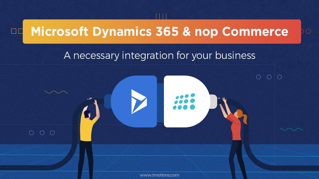Benefits of Microsoft Dynamics 365 and nopcommerce Integration for your business